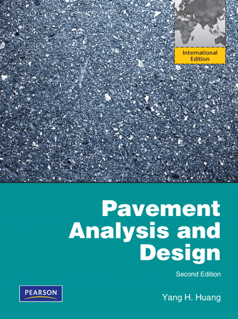 pearson pavement analysis and design international edition 2 e rh catalogue pearsoned co uk pavement analysis and design huang solution manual pdf pavement analysis and design solution manual