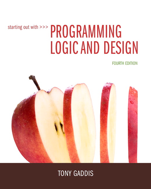 pearson starting out with programming logic and design 4 e tony rh catalogue pearsoned co uk Understanding Programming Logic Learn Programming Logic
