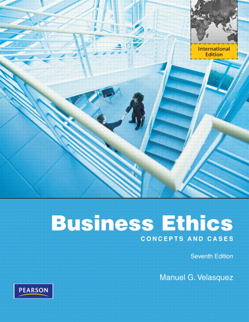 Pearson business ethics concepts and cases international edition view larger cover business ethics concepts and cases international edition 7e manuel g velasquez fandeluxe Image collections