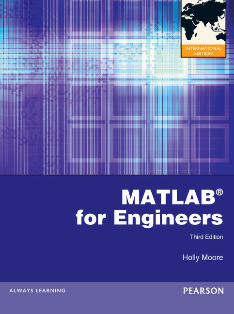 pearson matlab for engineers international edition 3 e holly moore rh catalogue pearsoned co uk Certified Quality Engineer Software for Engineers