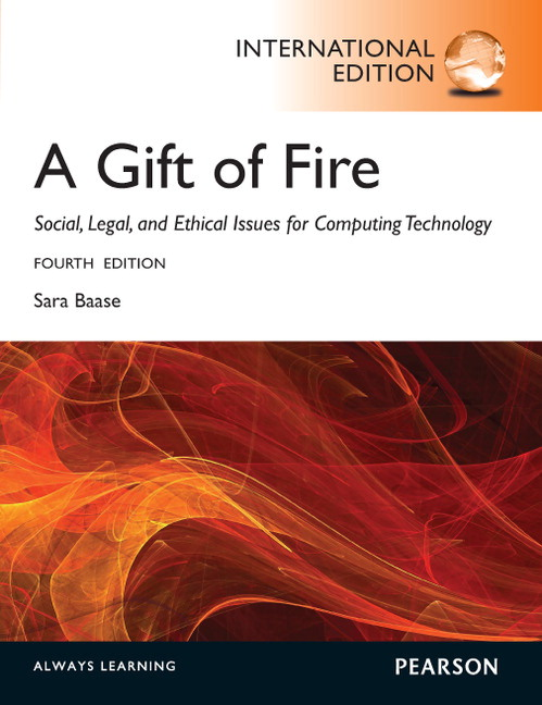 Pearson - A Gift of Fire:Social, Legal, and Ethical Issues for ...