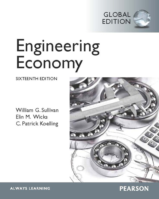 pearson engineering economy global edition 16 e william g rh catalogue pearsoned co uk engineering economy 15th edition sullivan solution manual pdf engineering economy sullivan 16th edition solution manual pdf