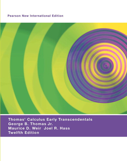 pearson thomas calculus early transcendentals pearson new rh catalogue pearsoned co uk Thomas Calculus 12th Edition Cover Image Thomas Calculus 12th Edition 1 1A