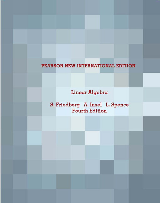 pearson linear algebra pearson new international edition 4 e rh catalogue pearsoned co uk linear algebra 4th edition friedberg solutions manual linear algebra friedberg solution manual