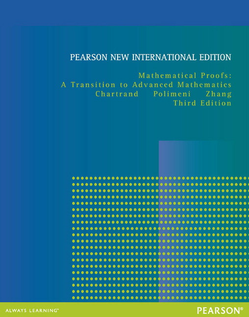 pearson mathematical proofs pearson new international edition a rh catalogue pearsoned co uk a transition to advanced mathematics 7th edition solution manual Transition Algebra