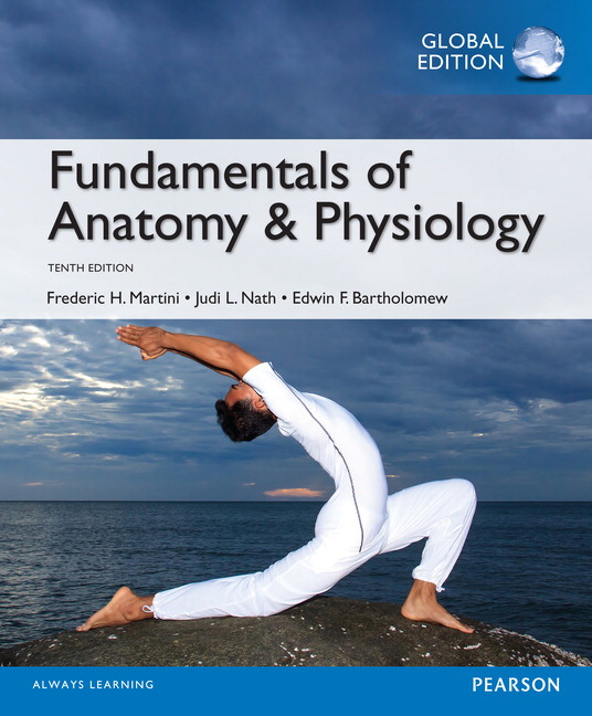 Pearson - Fundamentals of Anatomy & Physiology, Global Edition, 10/E ...