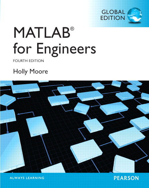pearson matlab for engineers global edition 4 e holly moore rh catalogue pearsoned co uk Dynamics MATLAB matlab for engineers holly moore solutions manual pdf