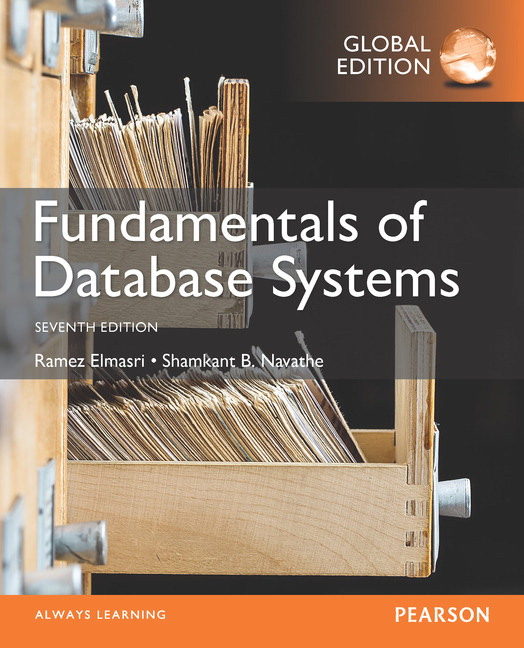pearson fundamentals of database systems global edition 7 e rh catalogue pearsoned co uk  fundamentals of database systems ramez elmasri solution manual pdf