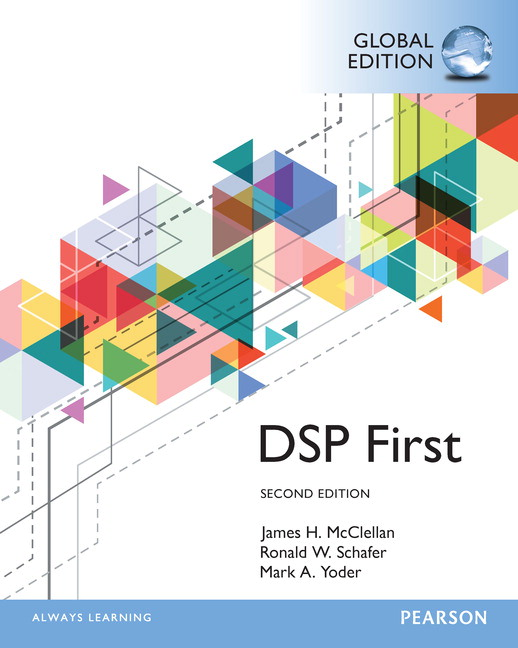 pearson digital signal processing first global edition 2 e rh catalogue pearsoned co uk dsp first solutions manual pdf dsp first 2nd edition solution manual pdf