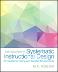 Introduction to Systematic Instructional Design for Traditional, Online, and Blended Environments, 1/e/e