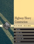 Heavy/Highway Construction Trainee Guide, 1/e/e