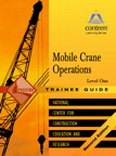Mobile Crane Operations Level 1 Trainee Guide, 2/e/e