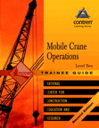Mobile Crane Operations Level 2 Trainee Guide, 2/e/e