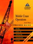 Mobile Crane Operations Level 3 Trainee Guide, 1/e/e