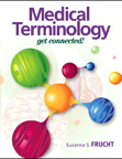 Medical Terminology: Get Connected!, 1/e [book cover]