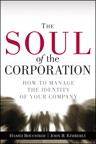 Soul of the Corporation, The: How to Manage the Identity of Your Company, 1/e/e