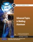 Advanced Topics in Welding: Aluminum Trainee Guide, 4/e/e