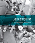 Crisis Intervention: The Criminal Justice Response to Chaos, Mayhem, and Disorder, 1/e/e