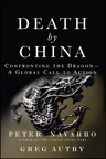 Death by China: Confronting the Dragon - A Global Call to Action, 1/e/e