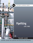 Pipefitting Level 3 Trainee Guide, 3/e/e