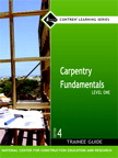 Carpentry Fundamentals Level 1 Trainee Guide, 4/e/e