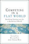 Competing in a Flat World: Building Enterprises for a Borderless World, 1/e/e