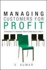 Managing Customers for Profit: Strategies to Increase Profits and Build Loyalty, 1/e/e