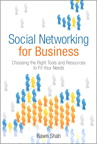 Social Networking for Business: Choosing the Right Tools and Resources to Fit Your Needs, 1/e/e