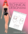 The Complete Book of Technical Design for Fashion and Technical Designers, 1/e/e
