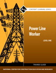 Power Line Worker Level 1 Trainee Guide, 1/e/e