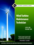 Wind Turbine Maintenance Level 1 Volume 2 Trainee Guide, 1/e/e