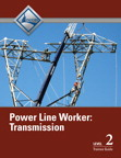 Power Line Worker Level 2: Transmission Trainee Guide, 1/e/e