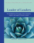 Leader of Leaders: The Handbook for Principals on the Cultivation, Support, and Impact of Teacher-Leaders, 1/e/e