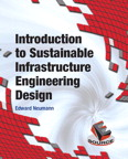 Introduction to Sustainable Infrastructure Engineering Design, 1/e/e