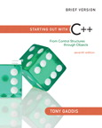 Starting Out with C++: From Control Structures through Objects, Brief Edition, 7/e/e