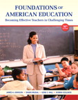 Foundations of American Education: Becoming Effective Teachers in Challenging Times, 16/e/e