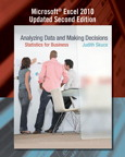 Analyzing Data and Making Decisions: Statistics for Business, Microsoft Excel 2010 Updated Second Edition, 2/e [book cover]