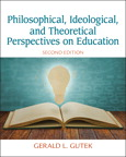 Philosophical, Ideological, and Theoretical Perspectives on Education, 2/e/e