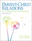 Parent-Child Relations: An Introduction to Parenting, 9/e/e
