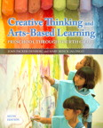 Creative Thinking and Arts-Based Learning: Preschool Through Fourth Grade, 6/e/e