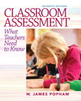 Classroom Assessment: What Teachers Need to Know, 7/e/e