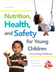 Nutrition, Health and Safety for Young Children: Promoting Wellness, 2/e/e