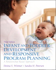Infant and Toddler Development and Responsive Program Planning: A Relationship-Based Approach, 3/e/e