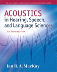 Acoustics in Hearing, Speech and Language Sciences: An Introduction, 1/e/e