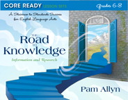 Core Ready Lesson Sets for Grades 6-8: A Staircase to Standards Success for English Language Arts, The Road to Knowledge: Information and Research, 1/e/e