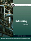 Boilermaking Level 4 Trainee Guide, 2/e/e