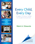 Every Child, Every Day: A Digital Conversion Model for Student Achievement, 1/e/e