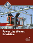 Power Line Worker Substation Level 2 Trainee Guide, 1/e/e