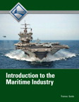 Introduction to Maritime Industry Trainee Guide, 1/e/e