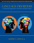 Language Disorders: A Functional Approach to Assessment and Intervention, 6/e/e